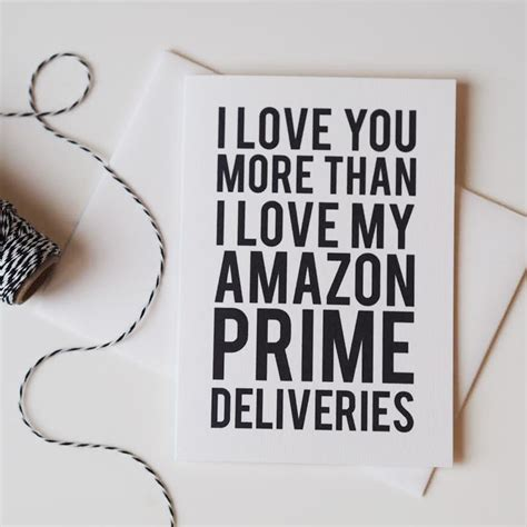 Love You More Than Amazon Prime Card - Funny Card